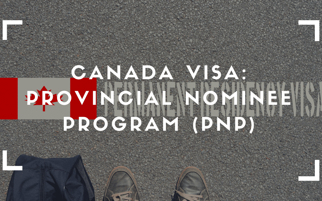 Canada Visa: Provincial Nominee Program (PNP)